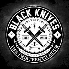 Black Knives - The thirteenth hour