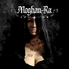 Moghan Ra - What you think