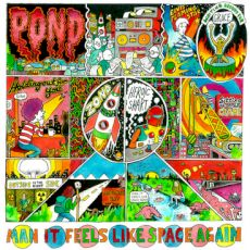 Pond - Man It Feels Like Space Again