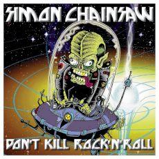 Simon Chainsaw - Don't kill rock'n'roll