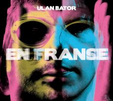 Ulan Bator - En France/En Transe