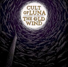 Cult of Luna The Old Wind Råångest