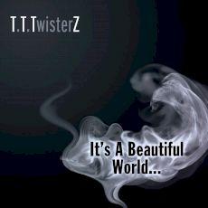 T T TwisterZ - it s a beautiful world