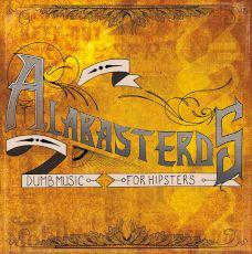 Alabasterds - Dumb music