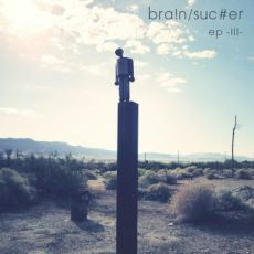 brainsucker- ep - III -
