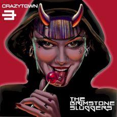 crazy town - the brimstone sluggers