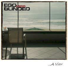 Ego Miss Blinded - ... A view