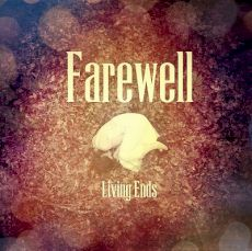Farewell - Living ends