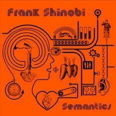 Frank Shinobi - Semantics