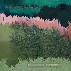 L'Etrangleuse - Memories to come