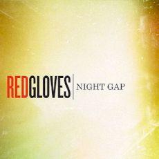 Red Gloves - Night gap