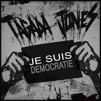 Tagada Jones / Je suis démocratie