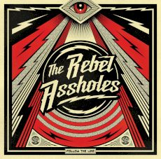 The Rebel Assholes - Follow the line