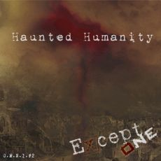 Except One - Haunted humanity
