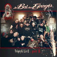 Le Bal des Enragés - Triptyk live part II