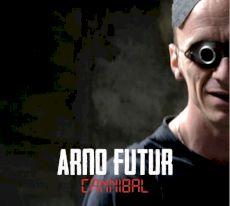 arno futur - cannibal