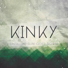 Kinky Yukky Yuppy - Until the sun goes down