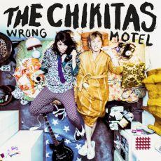 The Chikitas - Wrong Motel
