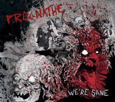 Prognathe - We're sane