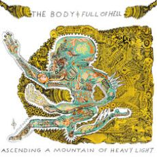 The Body vs Full of Hell - Ascending a mountain of heavy light