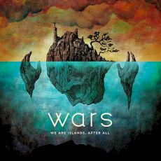 Wars - We are islands, after all
