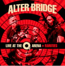 Alter Bridge - Live at the O2 Arena + Rarities