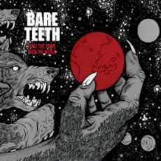 Bare Teeth - First-The-Town-Then-The-World