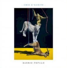 Barrio Populo - Cris d'écrits