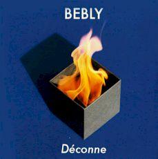 Bebly - Déconne