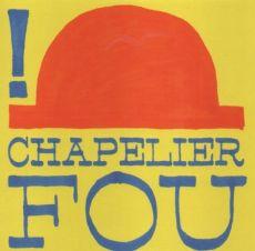 Chapelier Fou -!