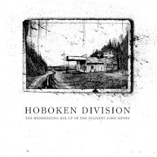 Hoboken Division - The Mesmerizing mix up of the diligent John Henry