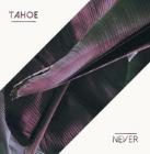Tahoe - Never