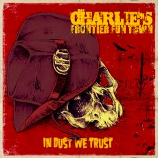 the Charlie's Frrontier Fun Town - In dust we trust