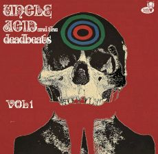 uncle acid and the deadbeats - vol 1