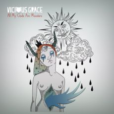 Vicious Grace - All my gods are monsters
