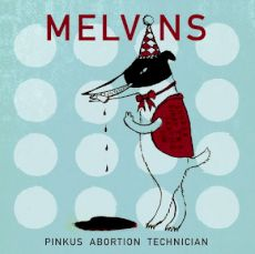 (The) Melvins - Pinkus abortion technician
