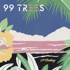 99 Trees - 21st century